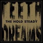 The Hold Steady 'Teeth Dreams'